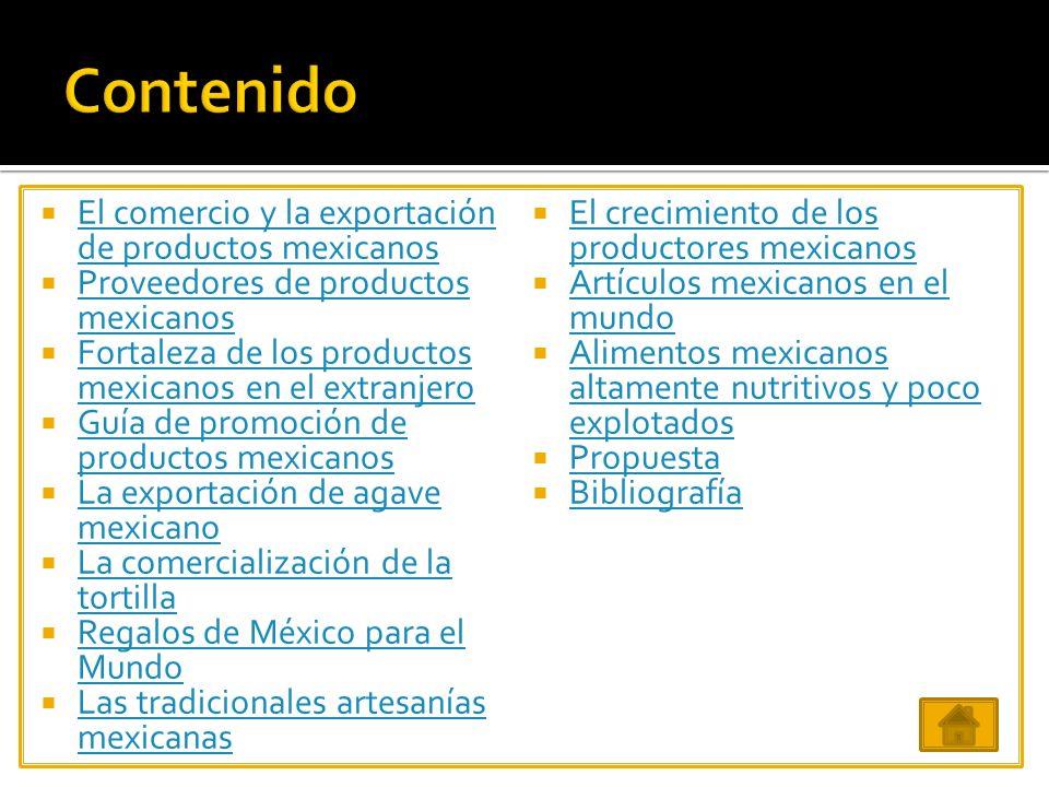 ¿Cuáles son los principales productos mexicanos que se exportan al extranjero y cuáles consideras que son productos con alto potencial para su exporta