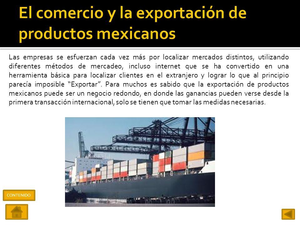 En México la exportación de productos es un proceso a través del cual las empresas pueden incrementar sus negocios y mercados, así como el conocimient