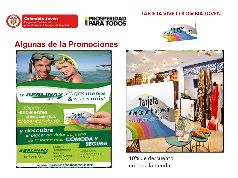 TARJETA VIVE COLOMBIA JOVEN Algunas de la Promociones 10% de descuento en toda la tienda