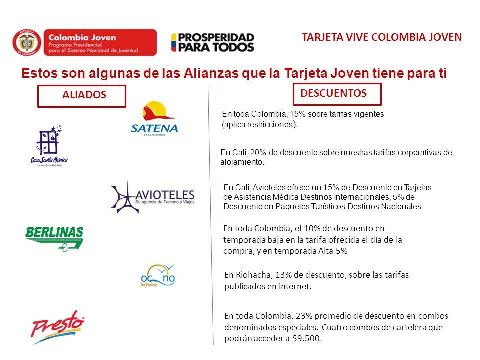 TARJETA VIVE COLOMBIA JOVEN Estos son algunas de las Alianzas que la Tarjeta Joven tiene para ti En Cali, Avioteles ofrece un 15% de Descuento en Tarj