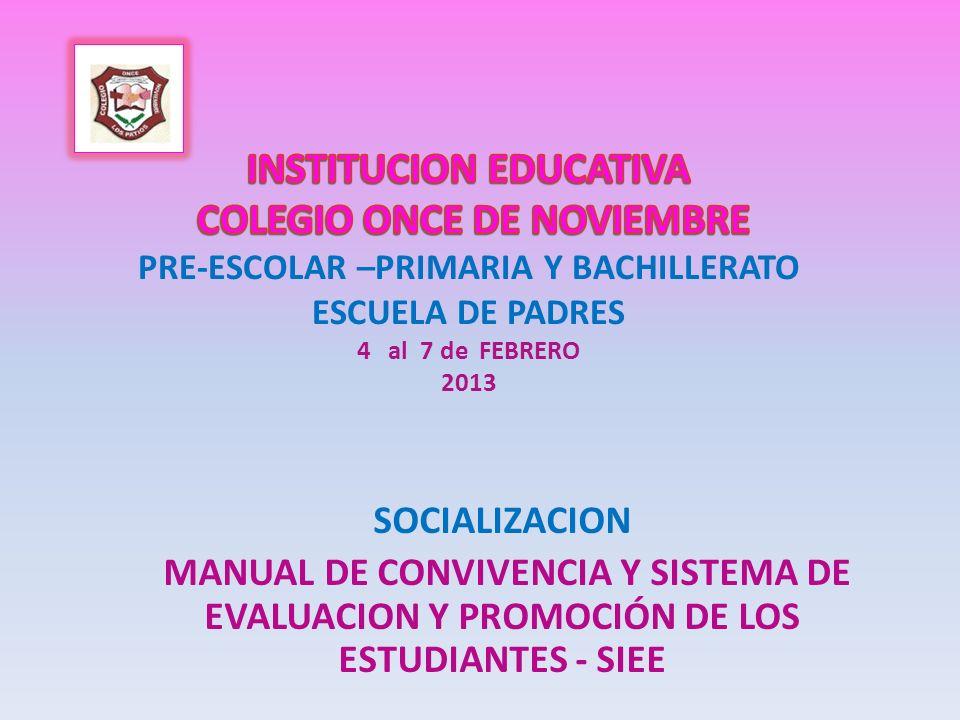 SOCIALIZACION MANUAL DE CONVIVENCIA Y SISTEMA DE EVALUACION Y PROMOCIÓN DE LOS ESTUDIANTES - SIEE