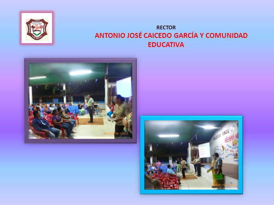 RECTOR ANTONIO JOSÉ CAICEDO GARCÍA Y COMUNIDAD EDUCATIVA