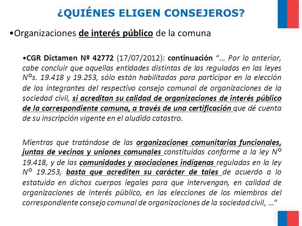 ¿QUIÉNES ELIGEN CONSEJEROS? Organizaciones de interés público de la comuna CGR Dictamen Nº 42772 (17/07/2012): continuación … Por lo anterior, cabe co