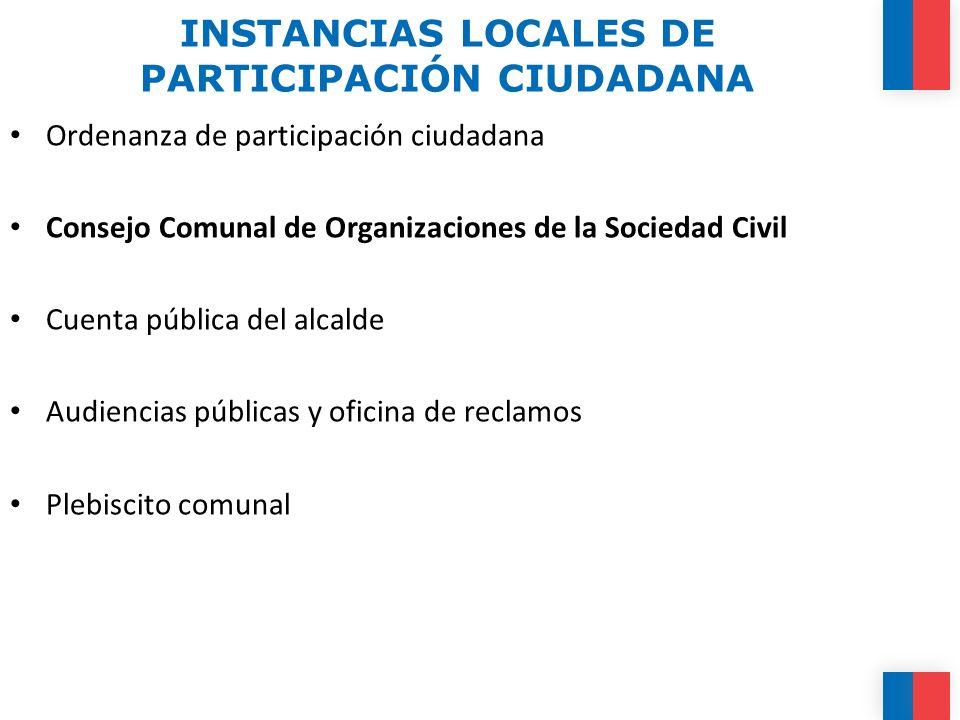 INSTANCIAS LOCALES DE PARTICIPACIÓN CIUDADANA Ordenanza de participación ciudadana Consejo Comunal de Organizaciones de la Sociedad Civil Cuenta públi
