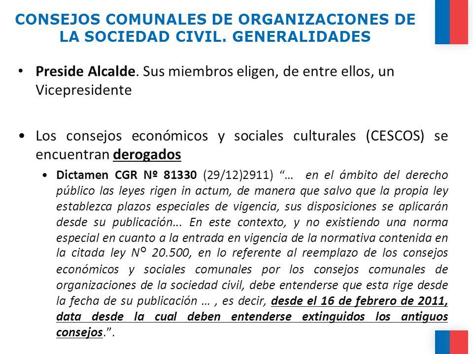 CONSEJOS COMUNALES DE ORGANIZACIONES DE LA SOCIEDAD CIVIL. GENERALIDADES Preside Alcalde. Sus miembros eligen, de entre ellos, un Vicepresidente Los c