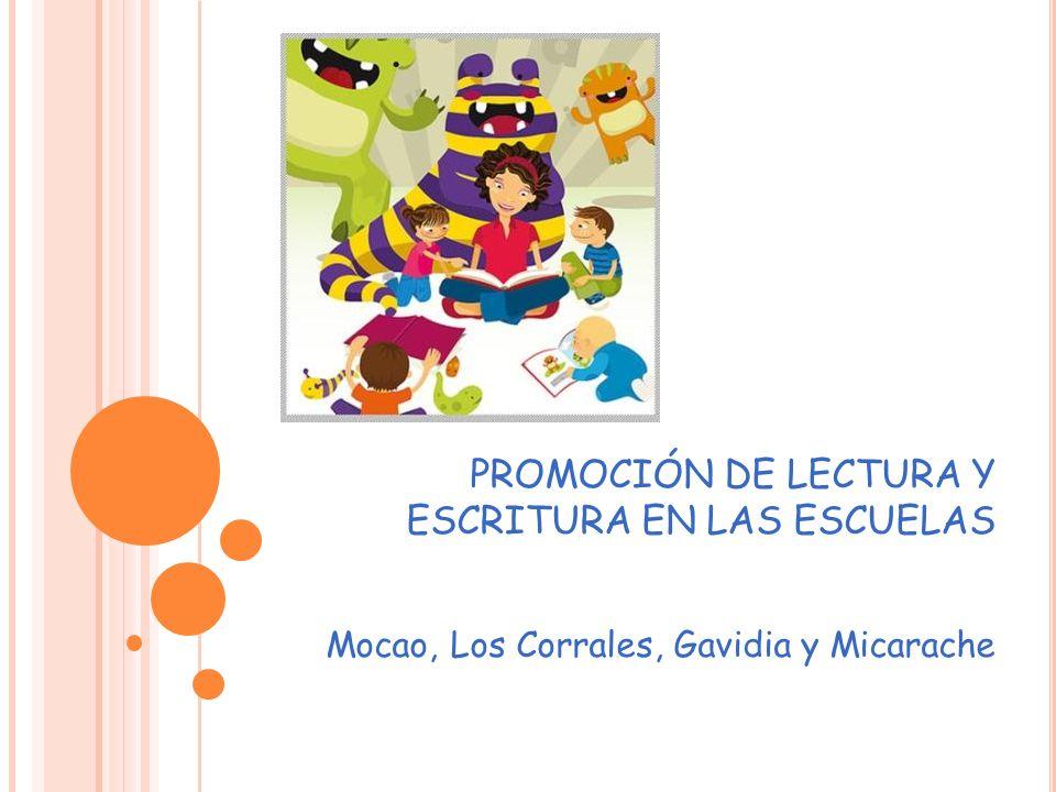 PROMOCIÓN DE LECTURA Y ESCRITURA EN LAS ESCUELAS Mocao, Los Corrales, Gavidia y Micarache