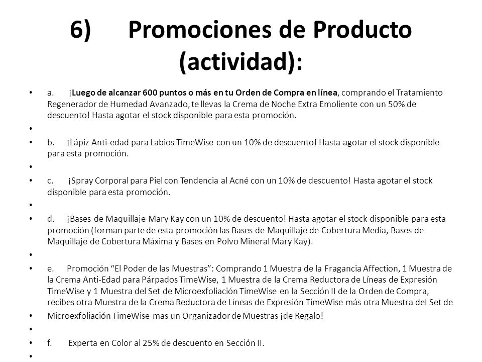 6) Promociones de Producto (actividad): a. ¡Luego de alcanzar 600 puntos o más en tu Orden de Compra en línea, comprando el Tratamiento Regenerador de