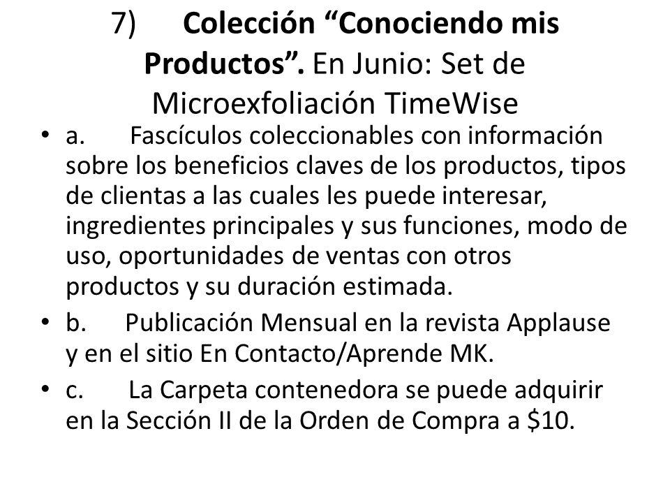 7) Colección Conociendo mis Productos. En Junio: Set de Microexfoliación TimeWise a. Fascículos coleccionables con información sobre los beneficios cl