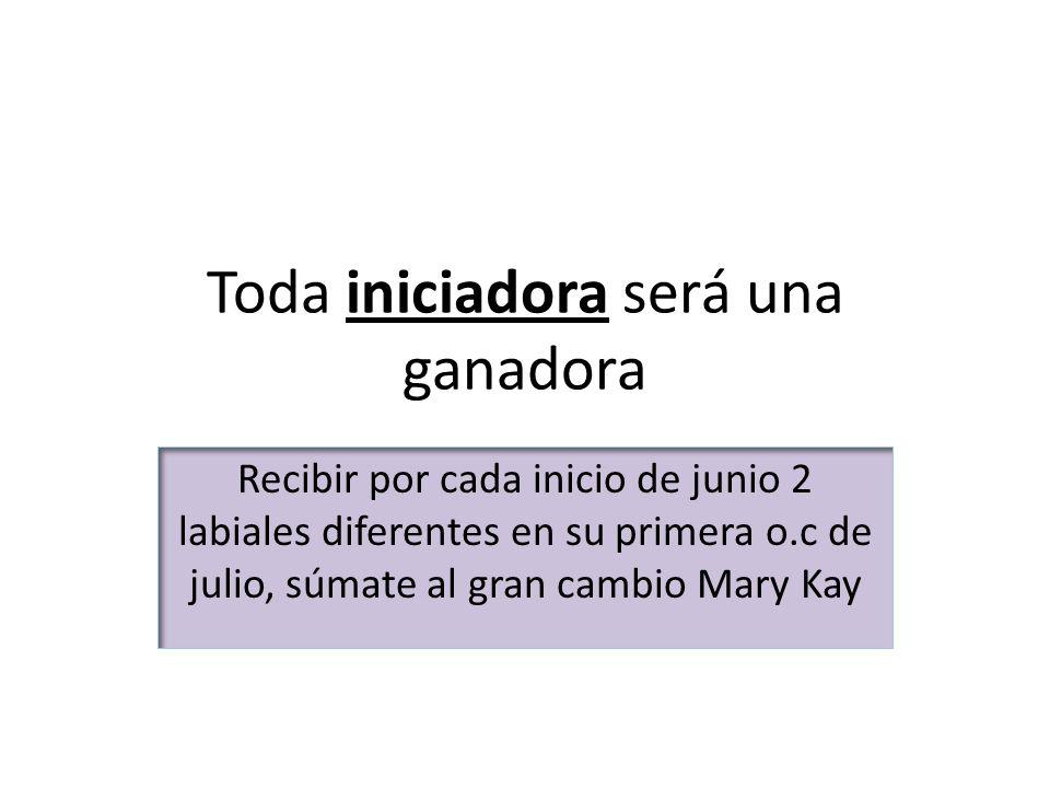 Toda iniciadora será una ganadora Recibir por cada inicio de junio 2 labiales diferentes en su primera o.c de julio, súmate al gran cambio Mary Kay