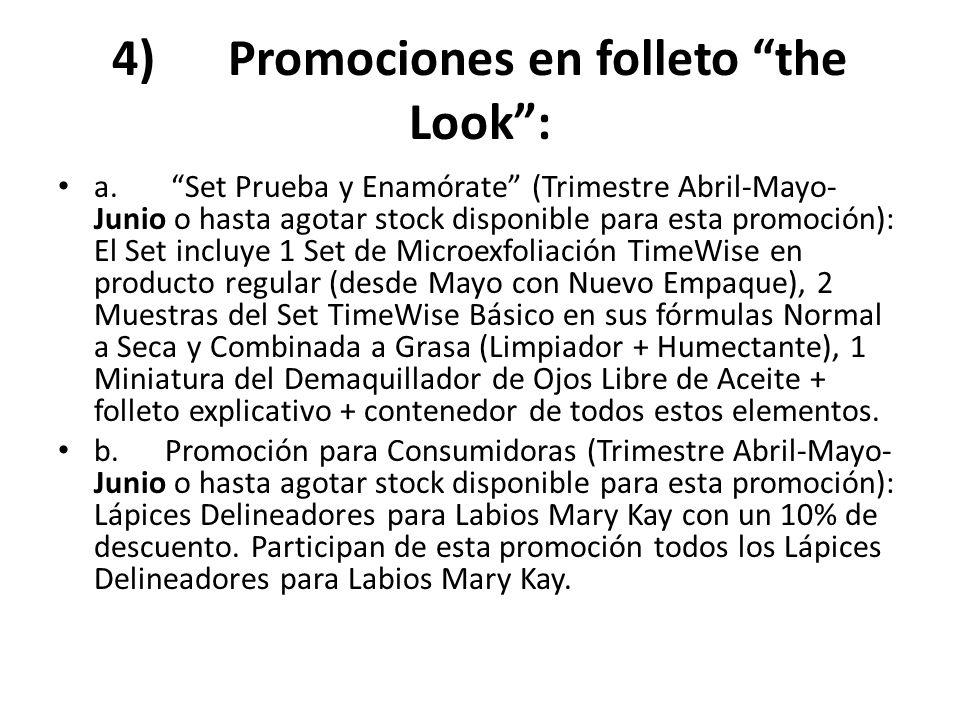 4) Promociones en folleto the Look: a. Set Prueba y Enamórate (Trimestre Abril-Mayo- Junio o hasta agotar stock disponible para esta promoción): El Se