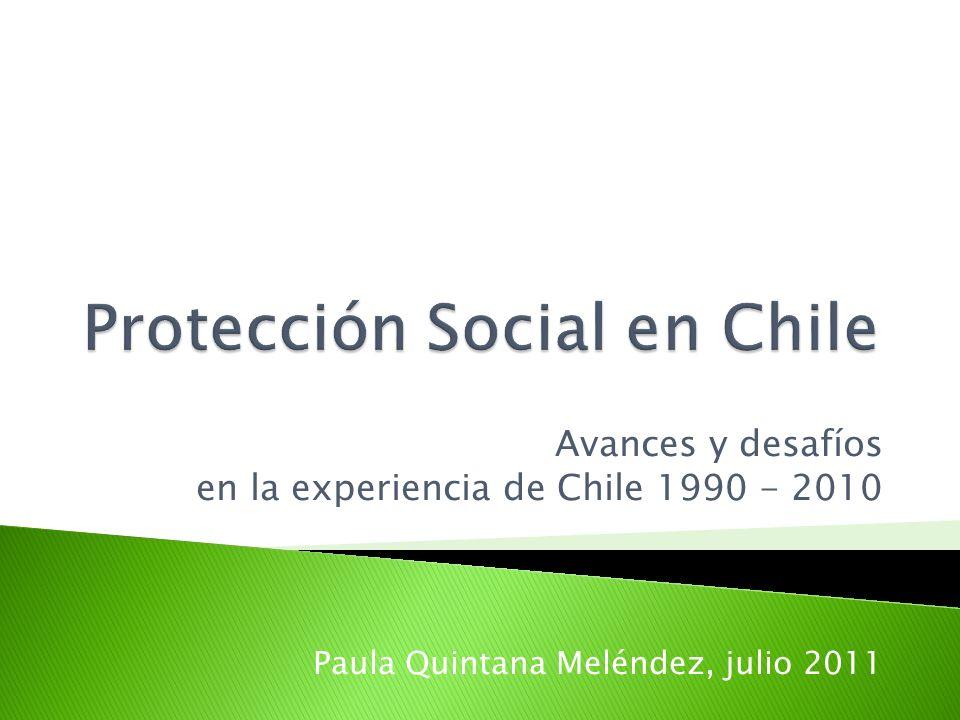 Avances y desafíos en la experiencia de Chile 1990 - 2010 Paula Quintana Meléndez, julio 2011