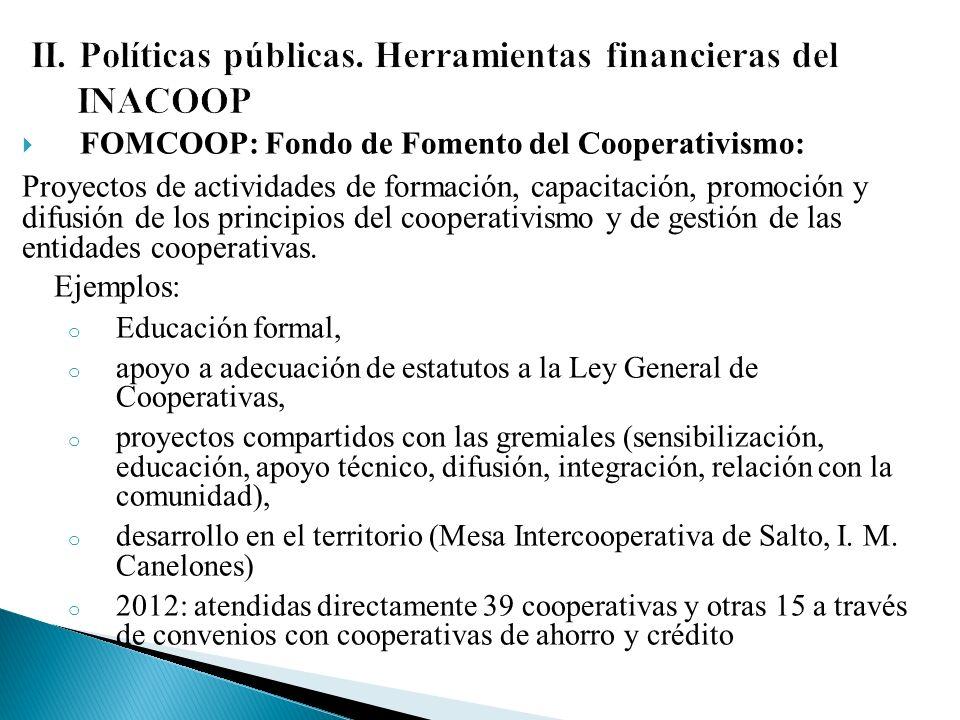 FOMCOOP: Fondo de Fomento del Cooperativismo: Proyectos de actividades de formación, capacitación, promoción y difusión de los principios del cooperativismo y de gestión de las entidades cooperativas.