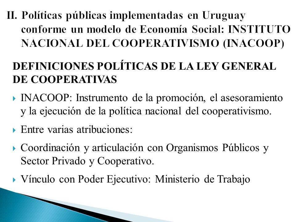 DEFINICIONES POLÍTICAS DE LA LEY GENERAL DE COOPERATIVAS INACOOP: Instrumento de la promoción, el asesoramiento y la ejecución de la política nacional del cooperativismo.