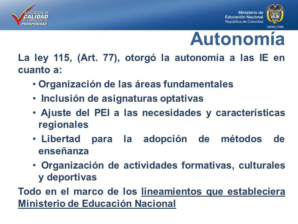 Autonomía La ley 115, (Art.