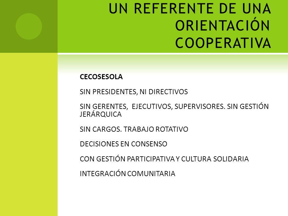 UN REFERENTE DE ESE MOVIMIENTO CECOSESOLA RED INTEGRADA DE ACTIVIDADES COOPERATIVAS DE COMUNIDADES PRODUCTORAS Y COMUNIDADES URBANAS 50.000 PERSONAS V