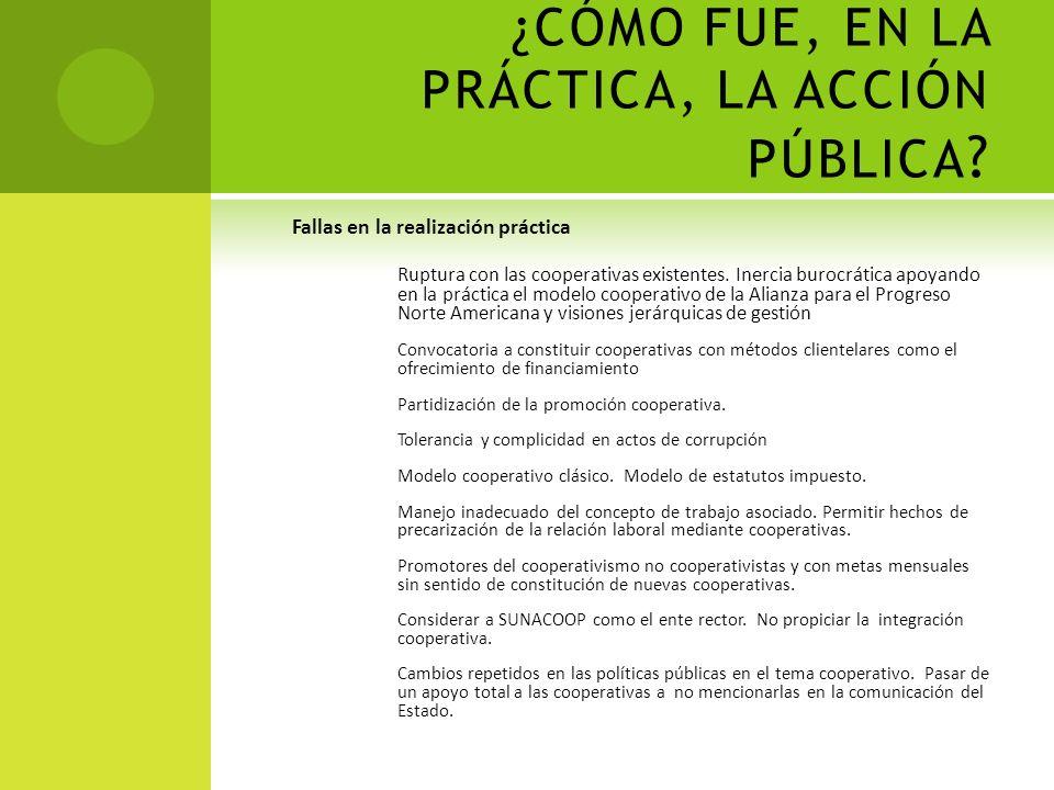 CAMBIO EN EL MARCO LEGAL Ley de Cooperativas Acto cooperativo Legalización en el sistema de Registro público Organización abierta y flexible Trabajo a