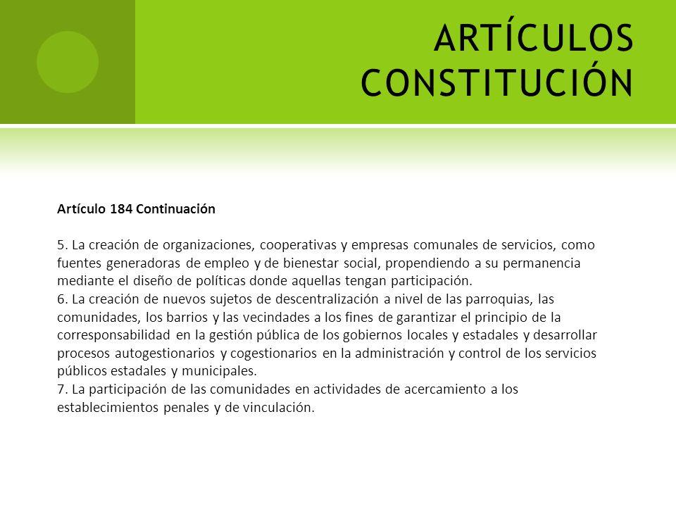ARTÍCULOS CONSTITUCIÓN Artículo 184. La ley creará mecanismos abiertos y flexibles para que los Estados y los Municipios descentralicen y transfieran