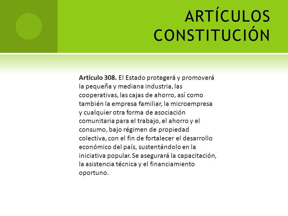 ARTÍCULOS CONSTITUCIÓN Artículo 184 Continuación 5. La creación de organizaciones, cooperativas y empresas comunales de servicios, como fuentes genera