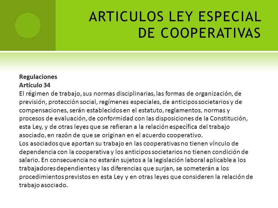 ARTICULOS LEY ESPECIAL DE COOPERATIVAS Capítulo IV Organización y Coordinación Flexibilidad Organizativa Artículo 24 Las formas y estructuras organiza