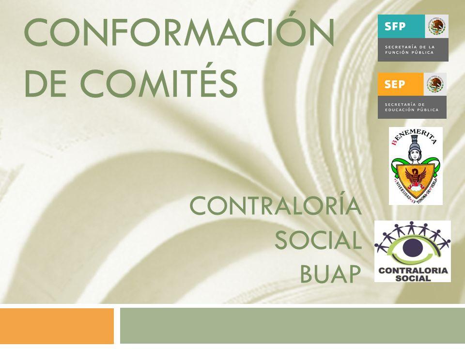 CONFORMACIÓN DE COMITÉS CONTRALORÍA SOCIAL BUAP