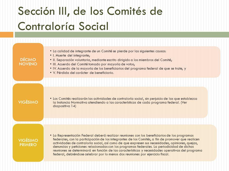 Sección III, de los Comités de Contraloría Social La calidad de integrante de un Comité se pierde por las siguientes causas: I.
