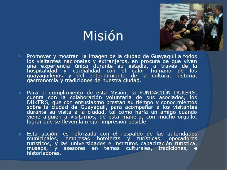 Misión Promover y mostrar la imagen de la ciudad de Guayaquil a todos los visitantes nacionales y extranjeros, en procura de que vivan una experiencia