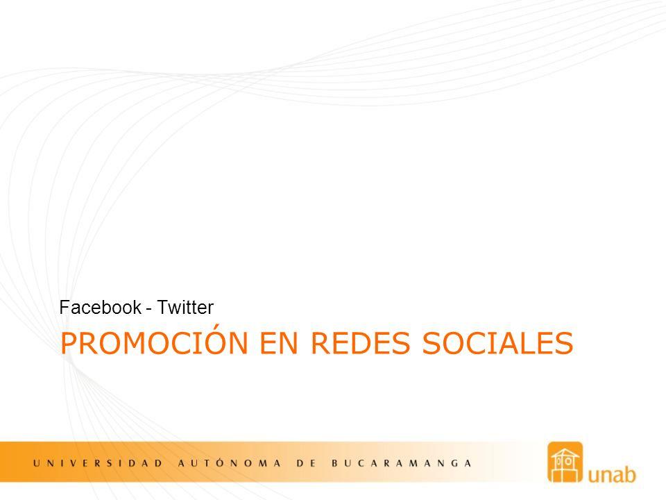 PROMOCIÓN EN REDES SOCIALES Facebook - Twitter