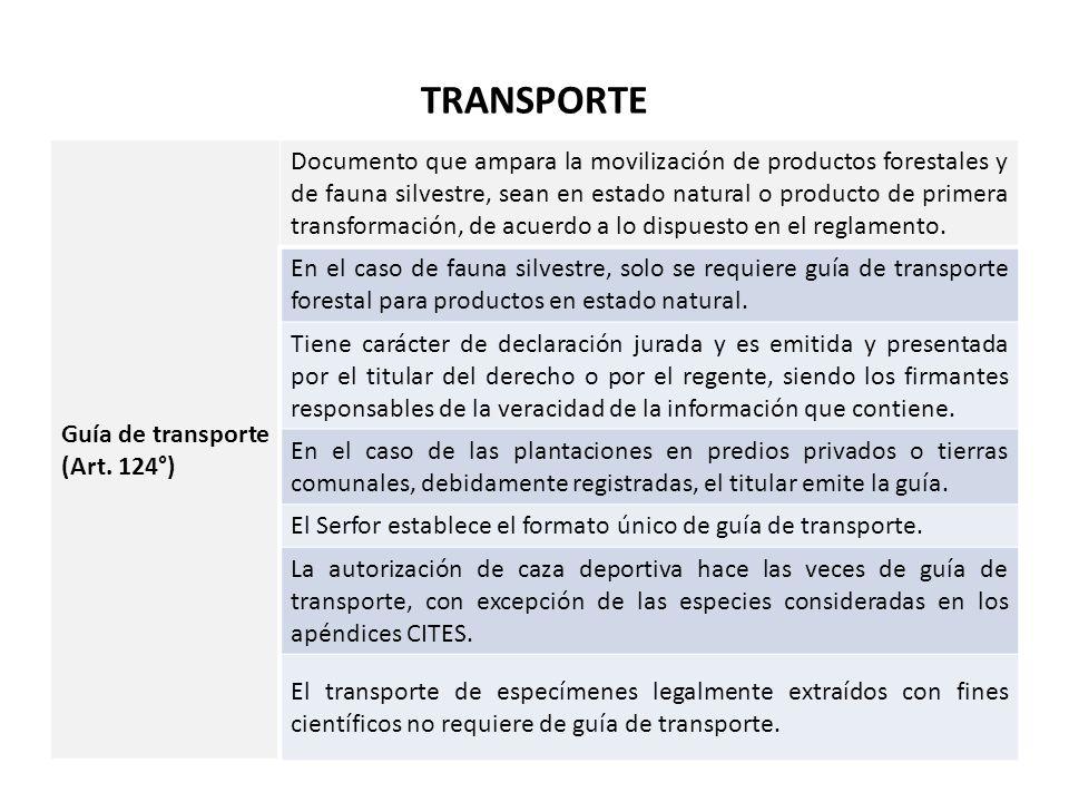 TRANSPORTE Guía de transporte (Art. 124°) Documento que ampara la movilización de productos forestales y de fauna silvestre, sean en estado natural o