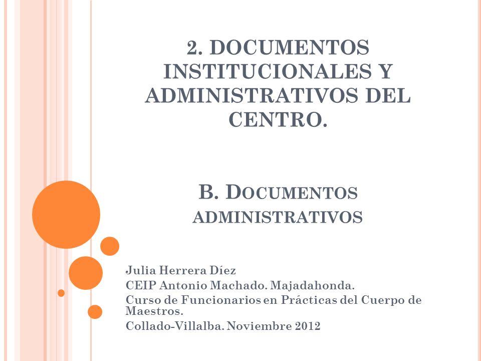 2.DOCUMENTOS INSTITUCIONALES Y ADMINISTRATIVOS DEL CENTRO.