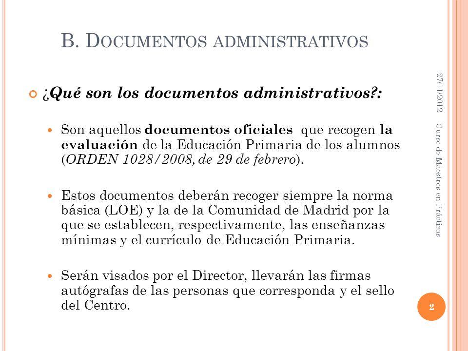 B.D OCUMENTOS ADMINISTRATIVOS ¿ Cuáles son los Documentos administrativos?: Expediente Académico.