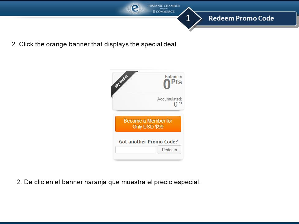 Redeem Promo Code 1 2. Click the orange banner that displays the special deal.