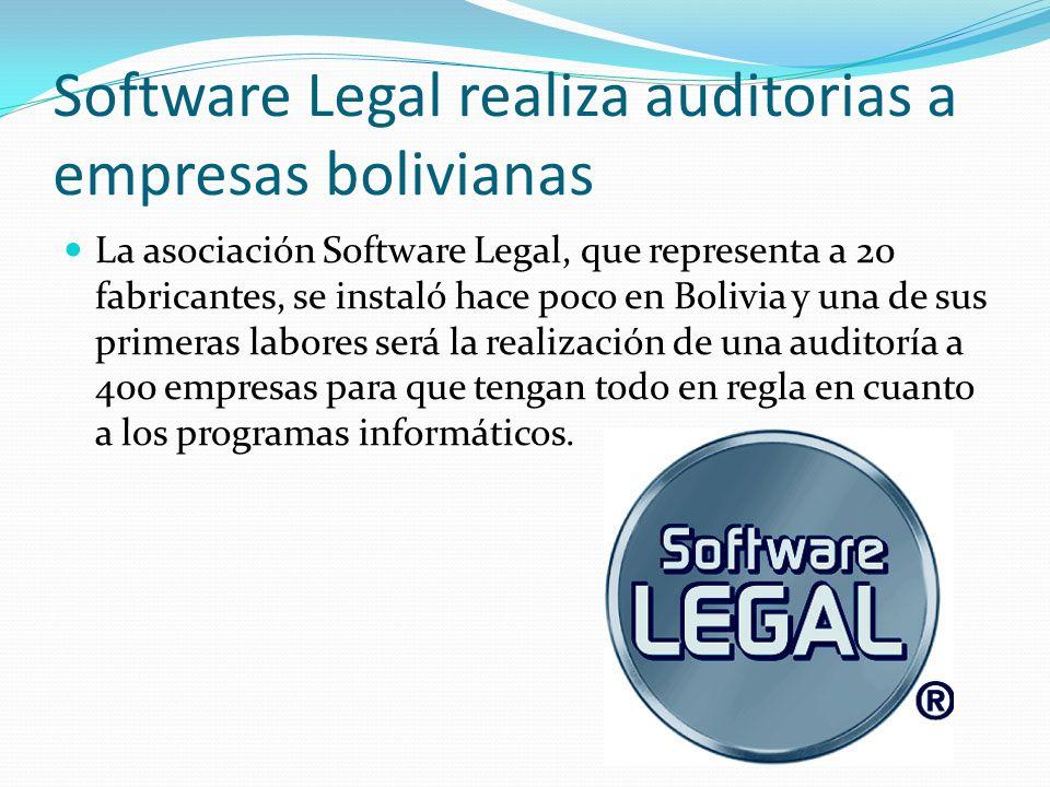 Software Legal realiza auditorias a empresas bolivianas La asociación Software Legal, que representa a 20 fabricantes, se instaló hace poco en Bolivia