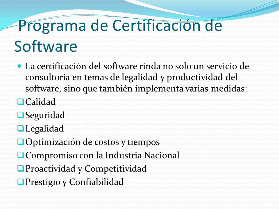 Programa de Certificación de Software La certificación del software rinda no solo un servicio de consultoría en temas de legalidad y productividad del