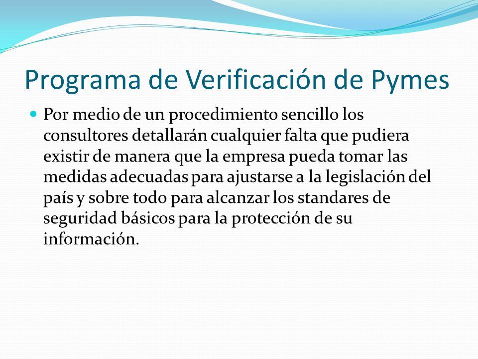 Programa de Verificación de Pymes Por medio de un procedimiento sencillo los consultores detallarán cualquier falta que pudiera existir de manera que