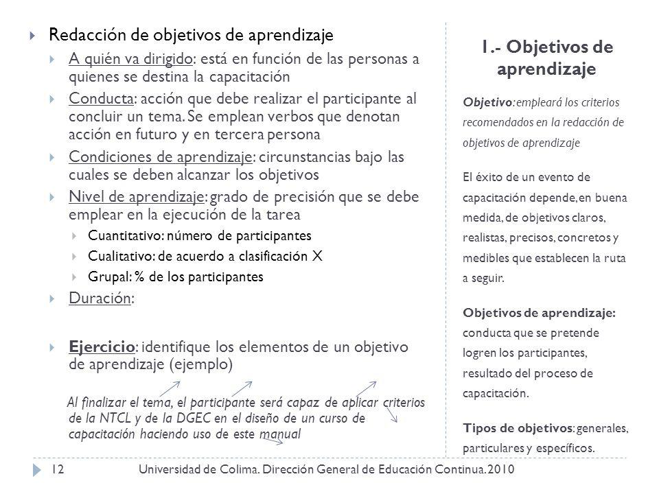 1.- Objetivos de aprendizaje Objetivo: empleará los criterios recomendados en la redacción de objetivos de aprendizaje El éxito de un evento de capaci