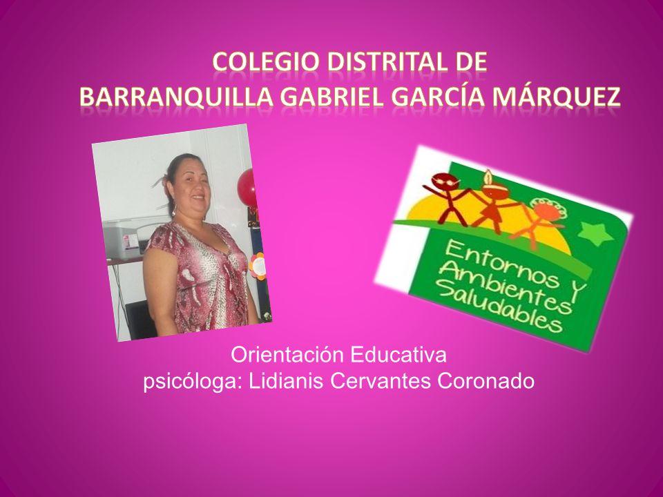 Orientación Educativa psicóloga: Lidianis Cervantes Coronado
