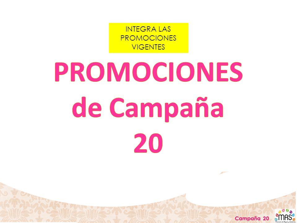 Campaña 20 INTEGRA LAS PROMOCIONES VIGENTES