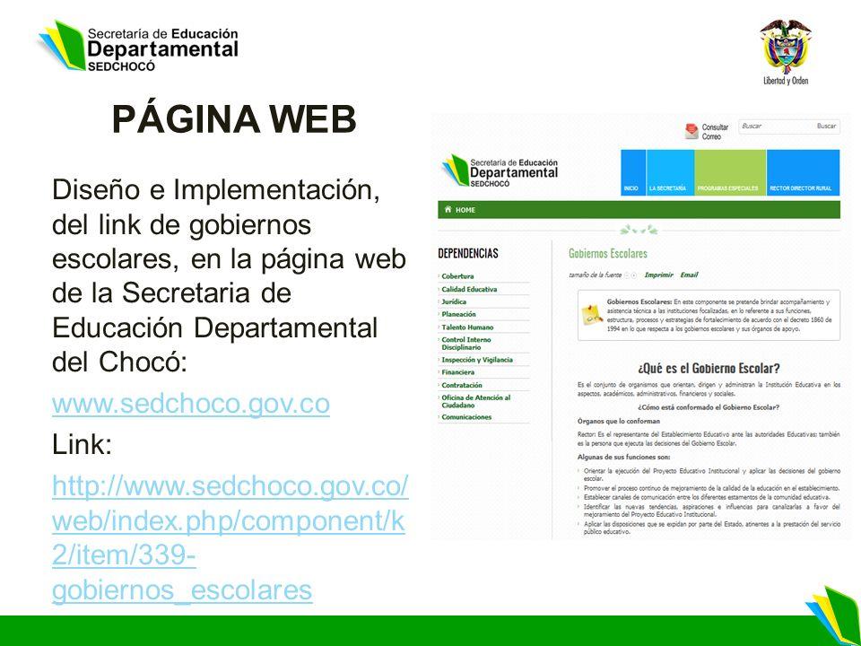 PÁGINA WEB Diseño e Implementación, del link de gobiernos escolares, en la página web de la Secretaria de Educación Departamental del Chocó: www.sedch