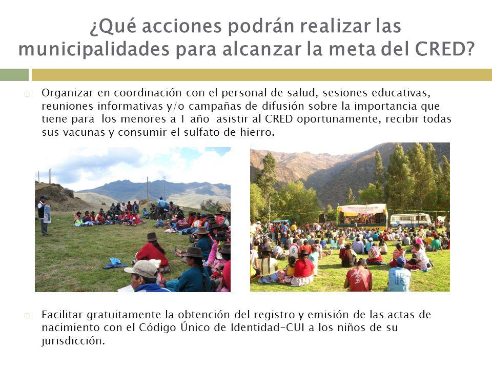 ¿Qué acciones podrán realizar las municipalidades para alcanzar la meta del CRED.