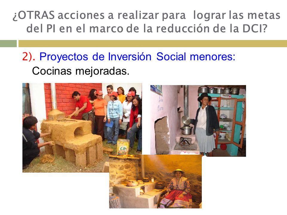 2).Proyectos de Inversión Social menores: Cocinas mejoradas.