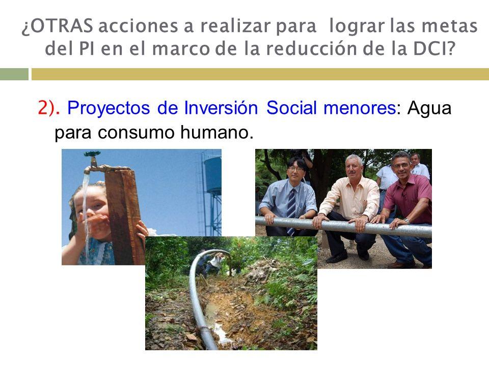 2).Proyectos de Inversión Social menores: Agua para consumo humano.