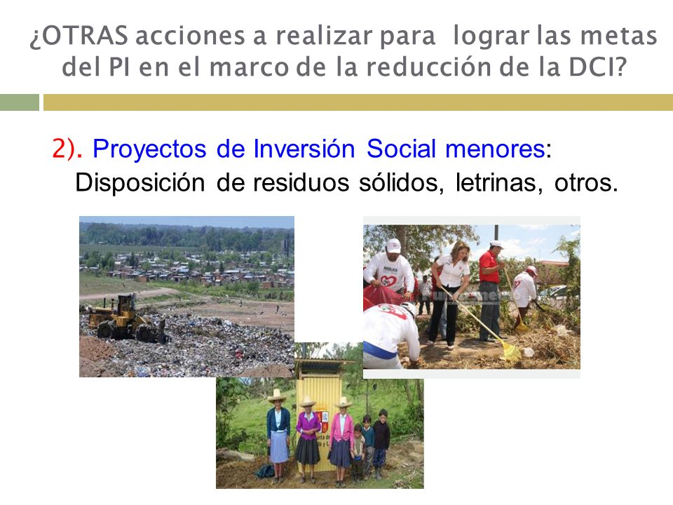 2).Proyectos de Inversión Social menores: Disposición de residuos sólidos, letrinas, otros.