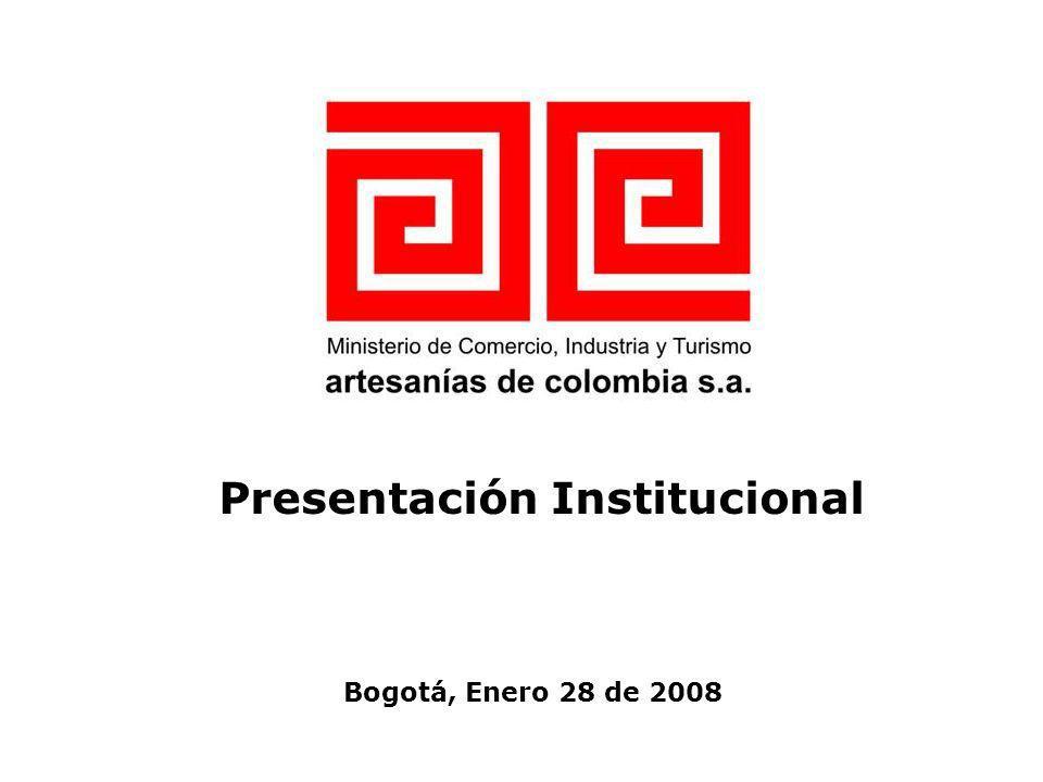 Artesanías de Colombia Fundada en 1964, Artesanías de Colombia es una sociedad de economía mixta vinculada al Ministerio de Comercio, industria y turismo.