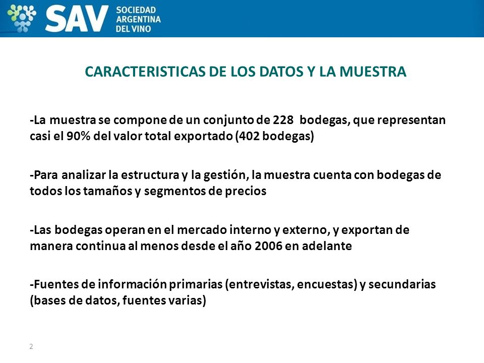 CARACTERISTICAS DE LOS DATOS Y LA MUESTRA -La muestra se compone de un conjunto de 228 bodegas, que representan casi el 90% del valor total exportado