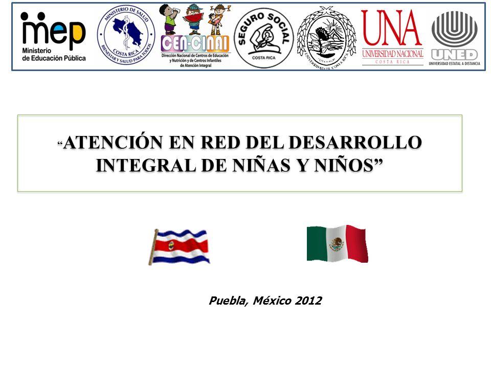 ATENCIÓN EN RED DEL DESARROLLO INTEGRAL DE NIÑAS Y NIÑOS Puebla, México 2012