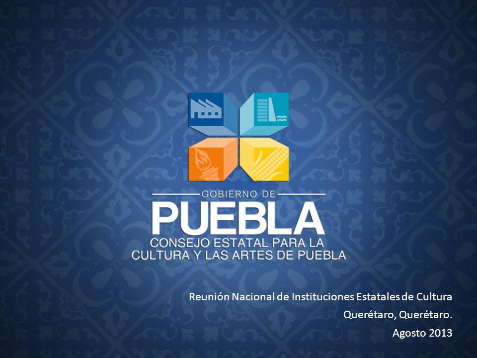 Reunión Nacional de Instituciones Estatales de Cultura Querétaro, Querétaro. Agosto 2013