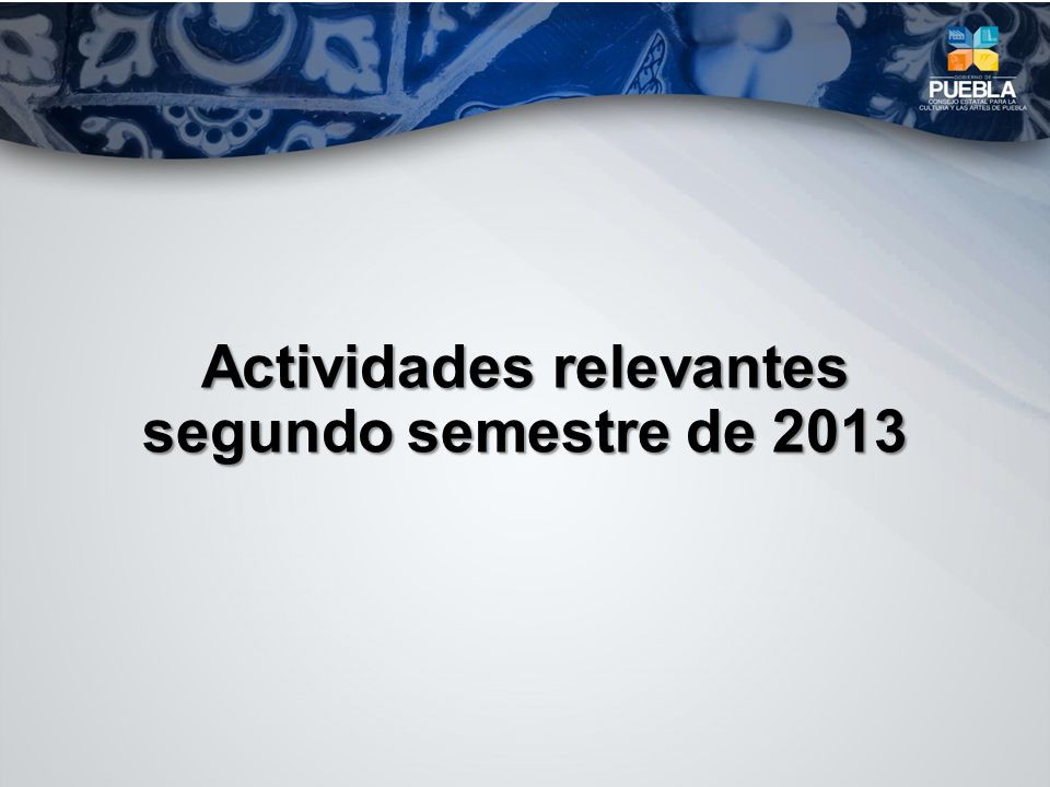 Actividades relevantes segundo semestre de 2013