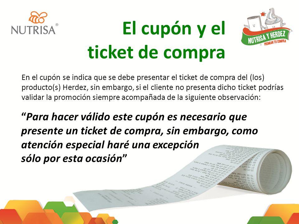 El cupón y el ticket de compra En el cupón se indica que se debe presentar el ticket de compra del (los) producto(s) Herdez, sin embargo, si el client