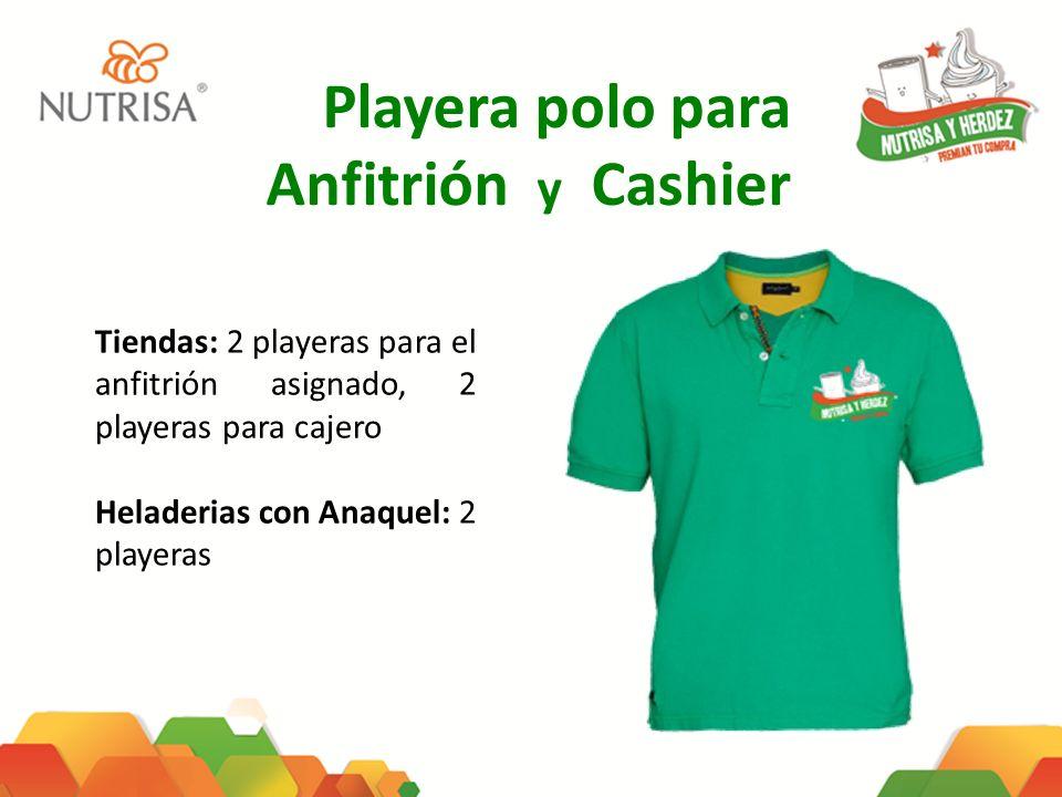 Playera polo para Anfitrión y Cashier Tiendas: 2 playeras para el anfitrión asignado, 2 playeras para cajero Heladerias con Anaquel: 2 playeras