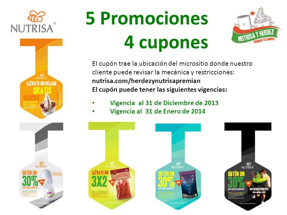 5 Promociones 4 cupones El cupón trae la ubicación del micrositio donde nuestro cliente puede revisar la mecánica y restricciones: nutrisa.com/herdezy
